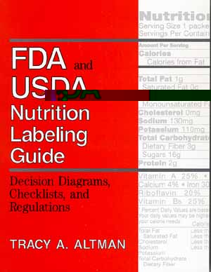 FDA and USDA Nutritional Labeling Guide by Tracy Altman