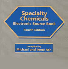 Specialty Chemicals Electronic Source Book, Third Edition Michael Ash and Irene Ash